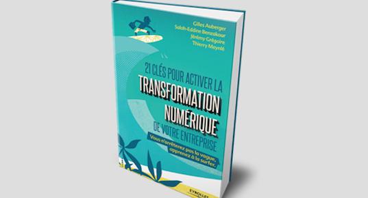 21 clés pour activer la transformation numérique de votre entreprise